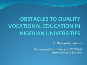 OBSTACLES TO QUALITY VOCATIONAL EDUCATION IN NIGERIAN UNIVERSITIES
