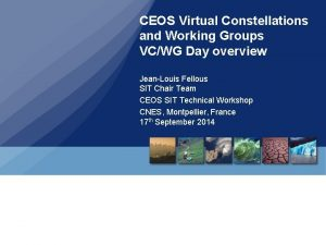 CEOS Virtual Constellations and Working Groups VCWG Day