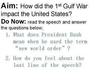 Aim How did the 1 st Gulf War