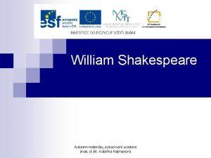 William Shakespeare Autorem materilu pokud nen uvedeno jinak