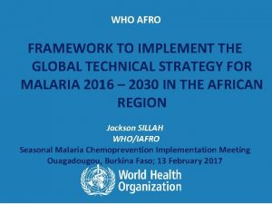 WHO AFRO FRAMEWORK TO IMPLEMENT THE GLOBAL TECHNICAL