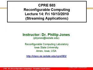 CPRE 583 Reconfigurable Computing Lecture 14 Fri 10132010