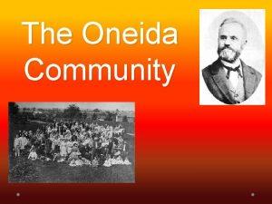 The Oneida Community John Humphrey Noyes Deeply religious