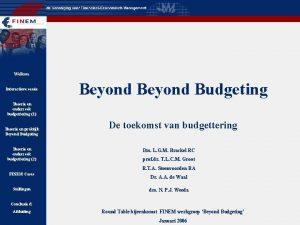 Welkom Interactieve sessie Beyond Budgeting Theorie en onderzoek