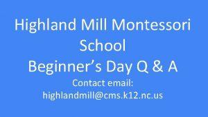 Highland Mill Montessori School Beginners Day Q A