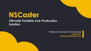 NSCaster Ultimate Portable Live Production Solution Professional Live