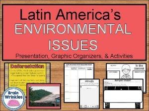 Latin Americas ENVIRONMENTAL ISSUES Presentation Graphic Organizers Activities