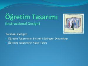 retim Tasarm Instructional Design Tarihsel Geliim retim Tasarmnn