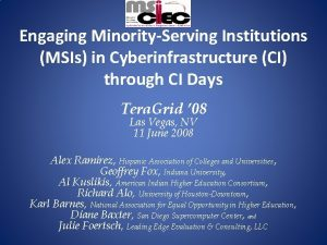 Engaging MinorityServing Institutions MSIs in Cyberinfrastructure CI through