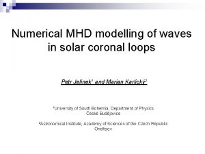 Numerical MHD modelling of waves in solar coronal