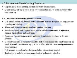 4 5 PermanentMold Casting Processes In permanentmold casting