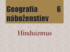 Geografia nboenstiev Hinduizmus 6 Hinduizmus Vznik pomenovania rieka