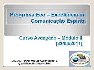 Programa Eco Excelncia na Comunicao Esprita Curso Avanado