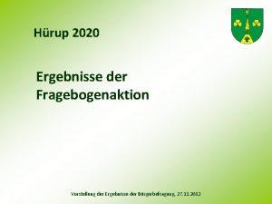 Hrup 2020 Ergebnisse der Fragebogenaktion Vorstellung der Ergebnisse
