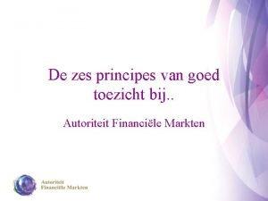 De zes principes van goed toezicht bij Autoriteit