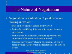 The Nature of Negotiation Negotiation is a situation