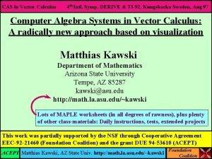 CAS in Vector Calculus 4 th Intl Symp