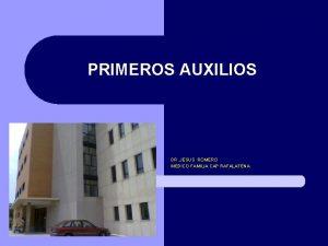 PRIMEROS AUXILIOS DR JESUS ROMERO MEDICO FAMILIA CAP