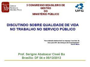 3 CONGRESSO BRASILEIRO DE GESTO DO MINISTRIO PBLICO