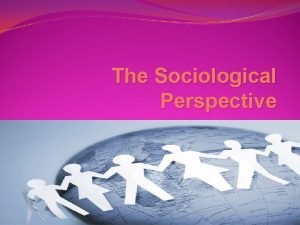 The Sociological Perspective Sociology Eleventh Edition The Sociological