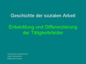 Geschichte der sozialen Arbeit Entwicklung und Differenzierung der