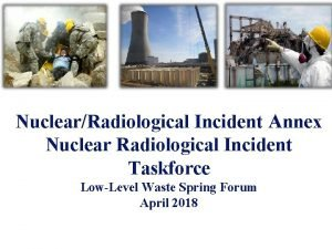 NuclearRadiological Incident Annex Nuclear Radiological Incident Taskforce LowLevel