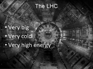 The LHC Very big Very cold Very high