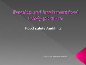 Develop and implement food safety program Food safety