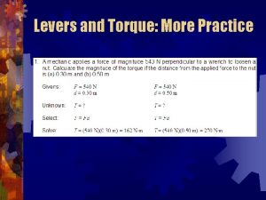 Levers and Torque More Practice Levers and Torque