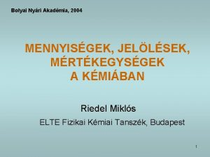 Bolyai Nyri Akadmia 2004 MENNYISGEK JELLSEK MRTKEGYSGEK A