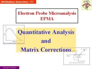 UWMadison Geoscience 777 Electron Probe Microanalysis EPMA Quantitative
