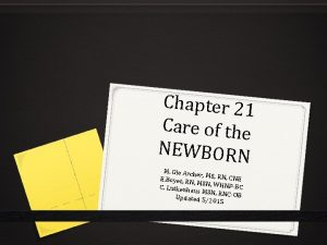 Chapter 21 Care of the NEWBORN M Gie