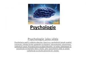 Psychologie jako vda Psychologie pat k vdnm oborm