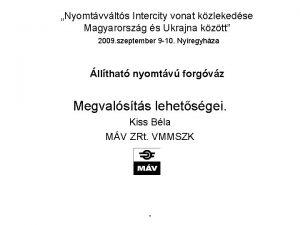 Nyomtvvlts Intercity vonat kzlekedse Magyarorszg s Ukrajna kztt