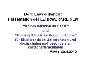Doro LvyHillerich Prsentation der LEHRWERKREIHEN Kommunikation im Beruf
