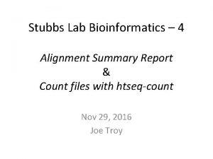 Stubbs Lab Bioinformatics 4 Alignment Summary Report Count