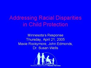 Addressing Racial Disparities in Child Protection Minnesotas Response