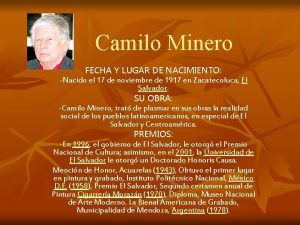 Camilo Minero FECHA Y LUGAR DE NACIMIENTO Nacido