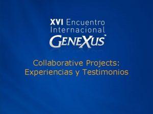 Collaborative Projects Experiencias y Testimonios Agenda Experiencias Personales