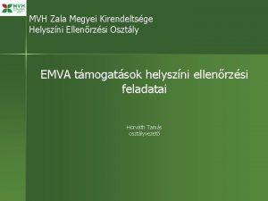 MVH Zala Megyei Kirendeltsge Helyszni Ellenrzsi Osztly EMVA