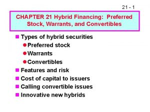 21 1 CHAPTER 21 Hybrid Financing Preferred Stock