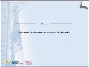 Repositorio Institucional del Ministerio de Educacin Sistema de