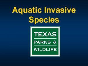 Aquatic Invasive Species Invasive Species Public Awareness Campaign