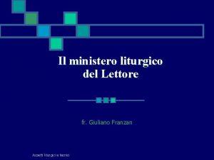 Il ministero liturgico del Lettore fr Giuliano Franzan