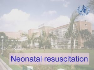 Neonatal resuscitation Primary cause of death NNPD 4