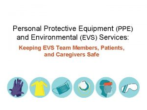 Personal Protective Equipment PPE and Environmental EVS Services