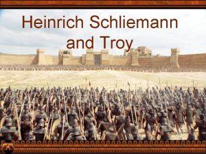 Heinrich Schliemann and Troy Life before Troy Heinrich