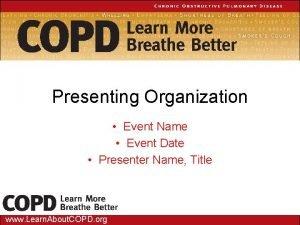 Presenting Organization Event Name Event Date Presenter Name