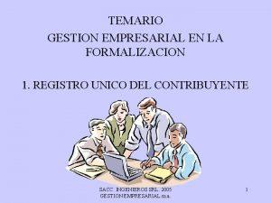 TEMARIO GESTION EMPRESARIAL EN LA FORMALIZACION 1 REGISTRO