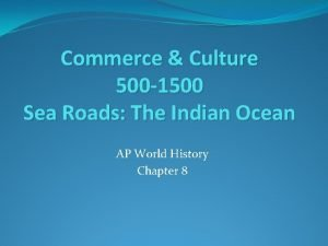 Commerce Culture 500 1500 Sea Roads The Indian